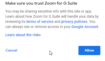 """Zoom Notice:"""" Make sure you trust Zoom for G Suite."""" With Cancel and Allow buttons at the bottom."""